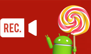 android-lollipop-screen-rcording-apps