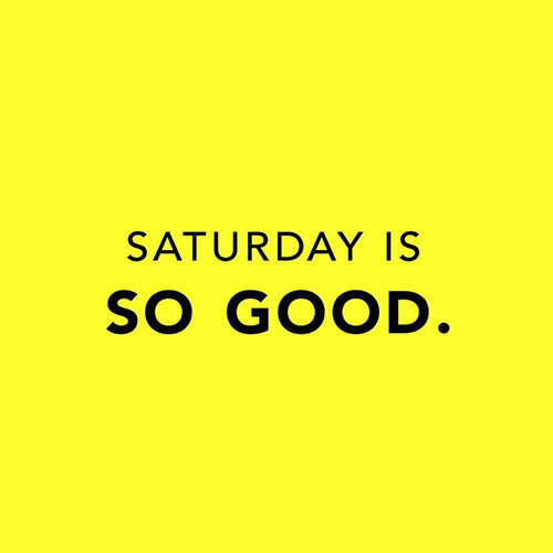 saturday-is-so-good
