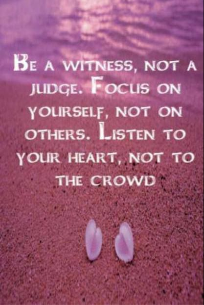 Be A Witness Not A Judge. U201c